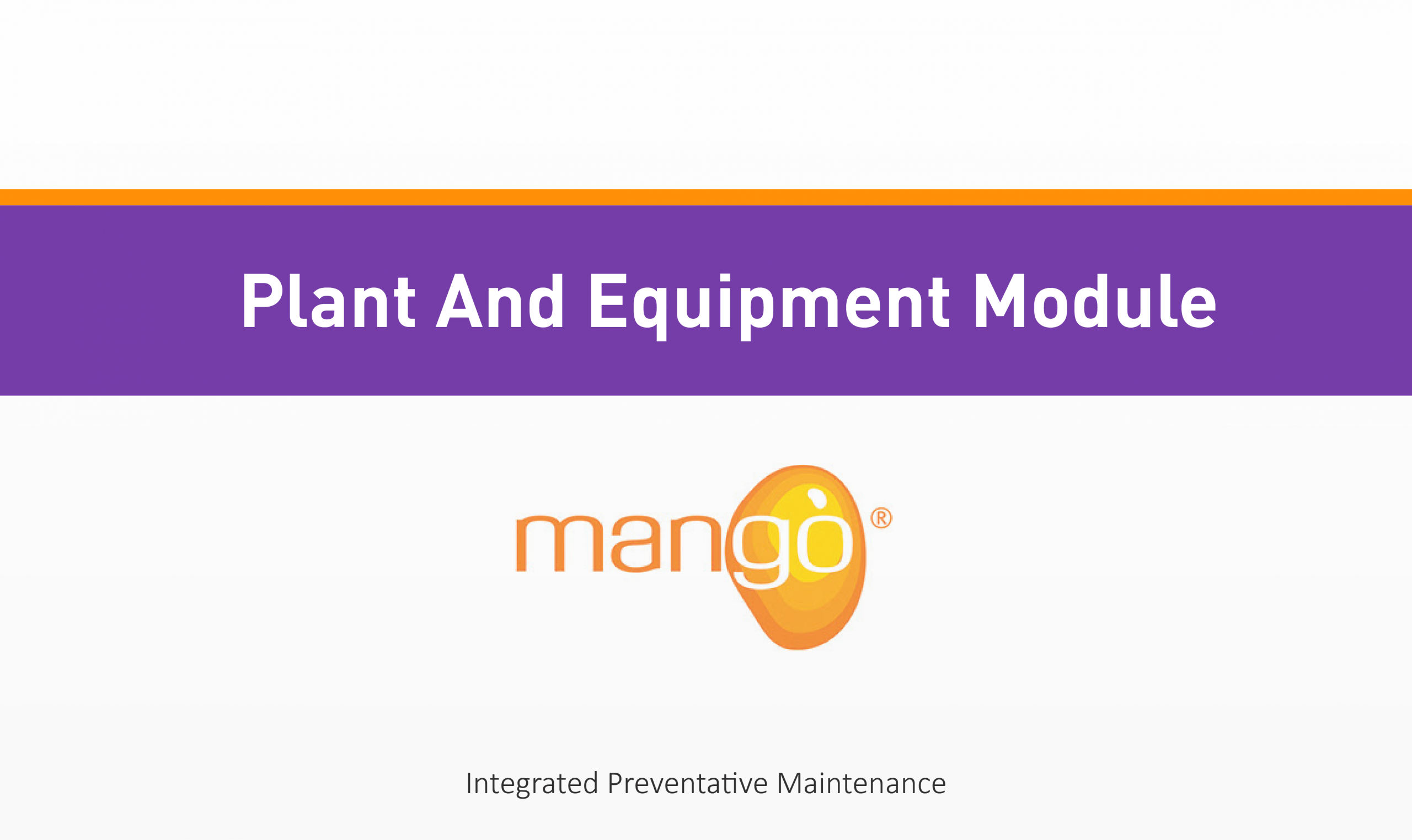 Plant and Equipment Integrated Preventative Maintenance