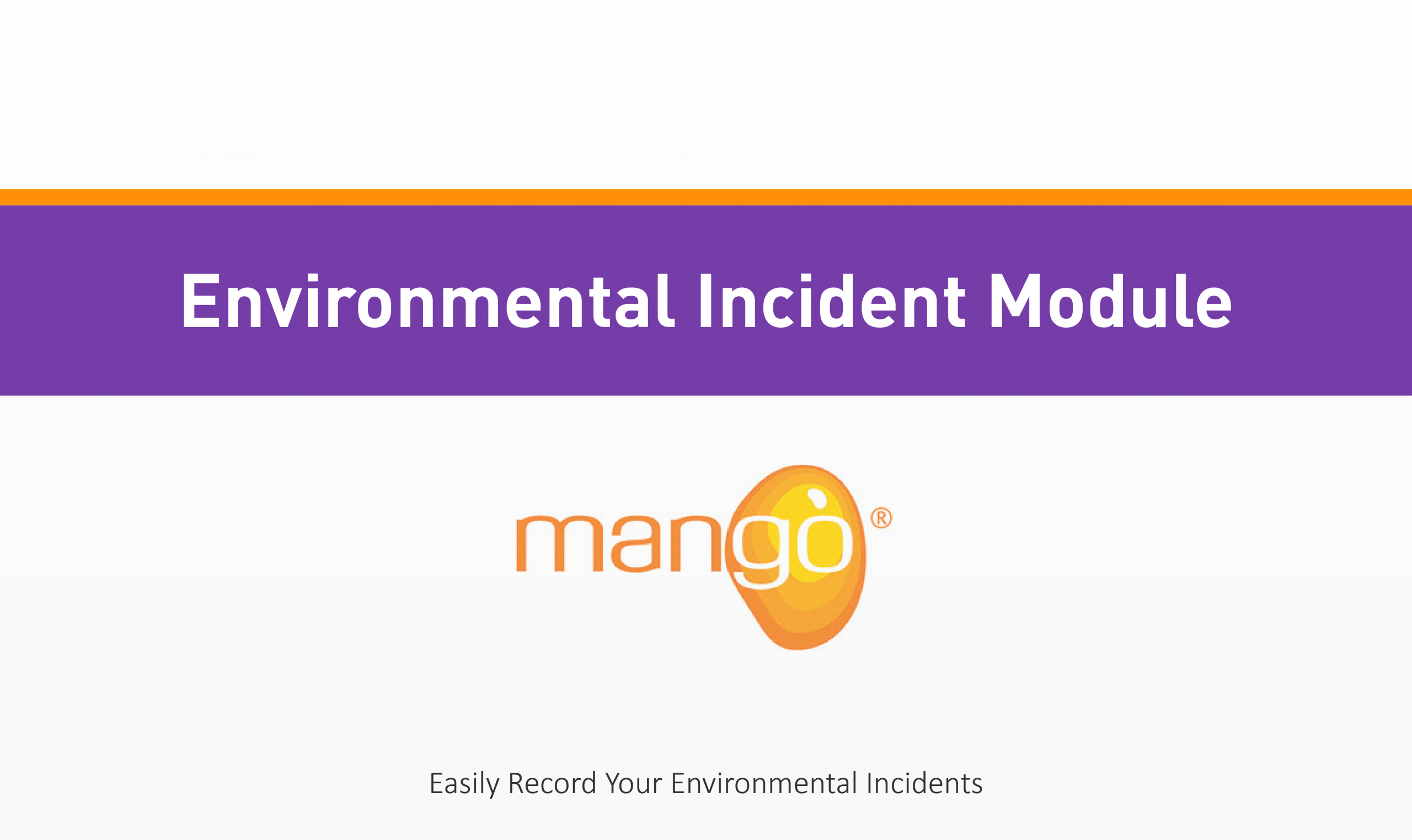Environment Incidents Recording Easily Quality Health Safety Environment Management Compliance Services Australia QHSE Consulting And Auditing Mango Compliance Software Solutions