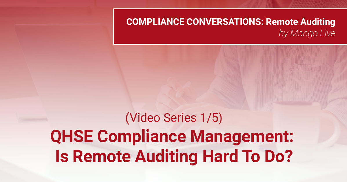 (Video Series 1/5) QHSE Compliance Management: Is Remote Auditing Hard To Do?