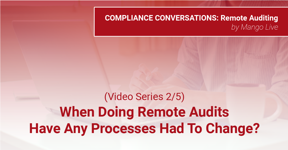 (Video Series 2/5) How Have Processes Had To Change For Remote Audits?