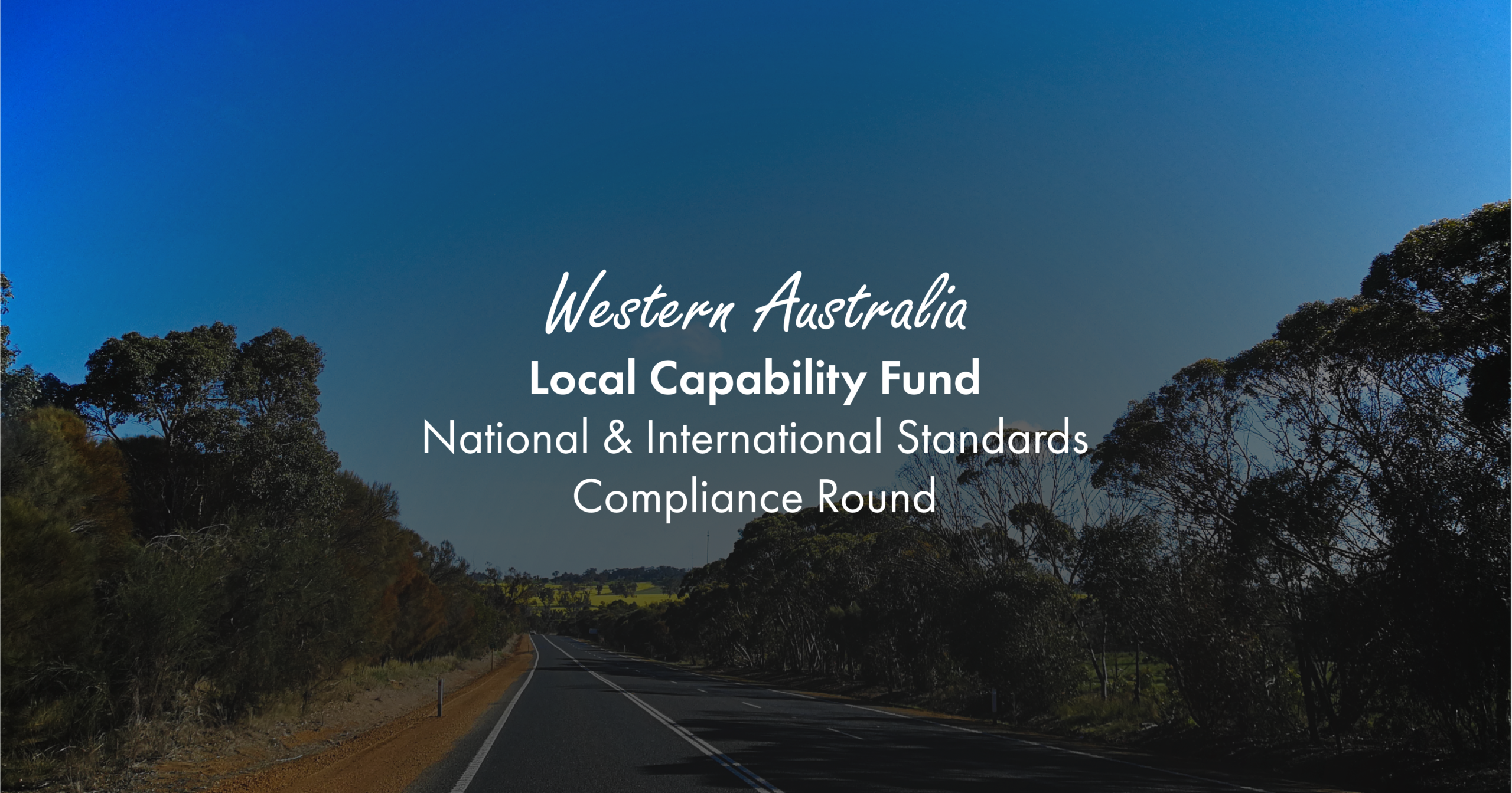 Recently Announced – West Australian Businesses To Benefit From Local Capability Fund For Compliance Development And Certification To Industry Standards